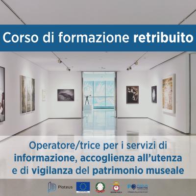 Corso gratuito per operatore/trice per i servizi di informazione, accoglienza all'utenza e di vigilanza del patrimonio museale